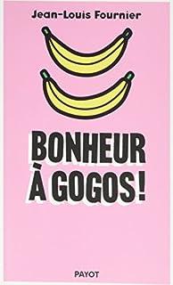 Bonheur à gogos !, Fournier, Jean-Louis