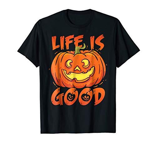 Halloween Funny Pumpkin Life Is Good Jack O Lantern T -