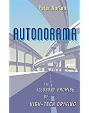 Autonorama: The Illusory Promise of High-Tech Driving