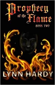 Prophecy of the Flame - Book Two by Lynn Hardy (2010-07-31)