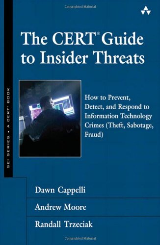 [PDF] The CERT Guide to Insider Threats: How to Prevent, Detect, and Respond to Information Technology Crimes Free Download   Publisher : Addison-Wesley Professional   Category : Computers & Internet   ISBN 10 : 0321812573   ISBN 13 : 9780321812575