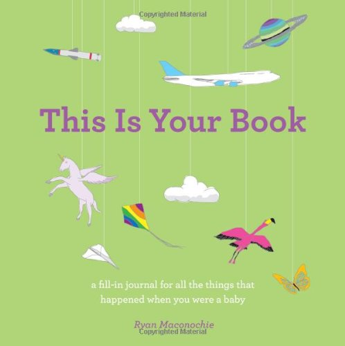Read Online This Is Your Book, a fill-in journal for all the things that happened when you were a baby pdf