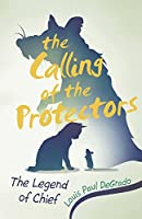 The Calling of the Protectors: The Legend of Chief