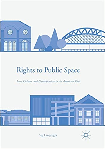Rights to Public Space: Law, Culture, and Gentrification in