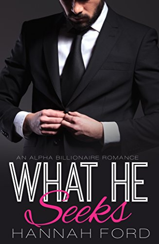 What He Seeks (What He Wants, Book Twenty)