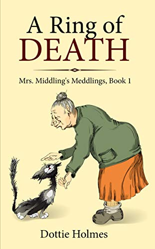 A Ring of Death (Mrs. Middling's Meddlings Book 1) by [Holmes, Dottie]