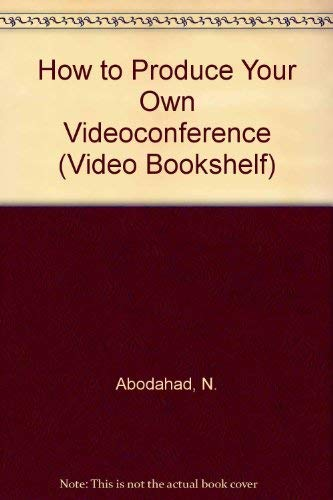 How to Produce Your Own Videoconference (Video Bookshelf)