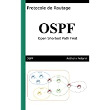 Protocole de routage OSPF: Open Shortest Path First (French Edition)