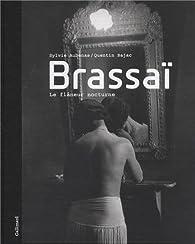 Brassaï: Le flâneur nocturne par Sylvie Aubenas
