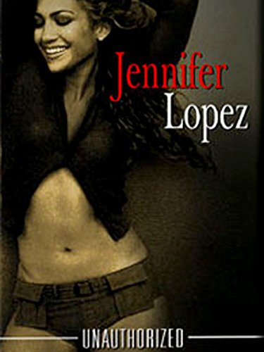 Jennifer Lopez   Unauthorized