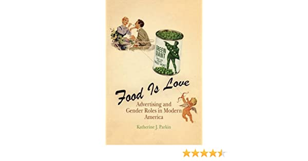 Amazon food is love advertising and gender roles in modern amazon food is love advertising and gender roles in modern america 9780812219920 katherine j parkin books fandeluxe Images