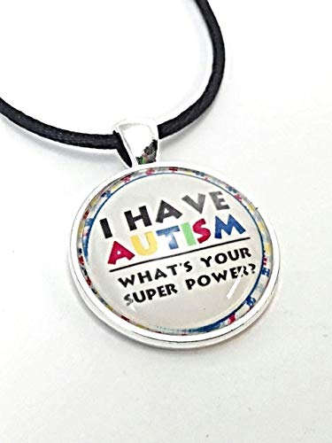 I Have Autism What's Your Super Power Necklace Silver Plated Pendant 18-20 inch. Autism Jewelry. -