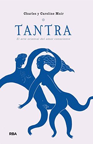 Tantra. El arte del amor consciente (NO FICCIÓN 2 GENERAL) (Spanish Edition)