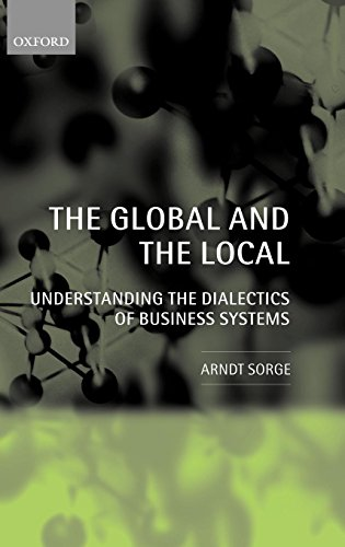 The Global and the Local: Understanding the Dialectics of Business Systems by Oxford University Press