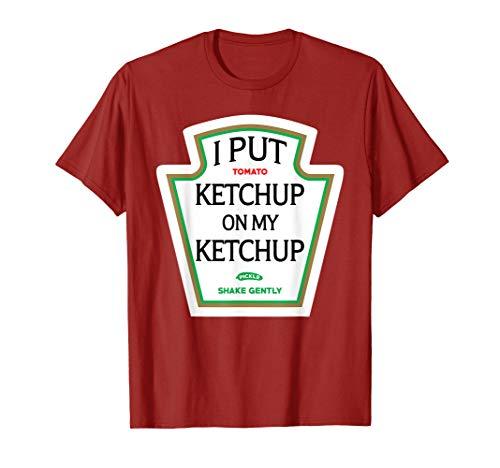 I Put Ketchup On My Ketchup T Shirt: Funny Halloween Tee -