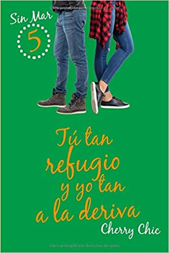 Amazon.com: Tú tan refugio y yo tan a la deriva (Sin Mar 5) (Spanish Edition) (9781718162891): Cherry Chic: Books
