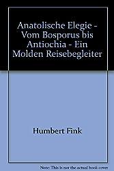 Anatolische Elegie: Vom Bosporus bis Antiochia (German Edition)