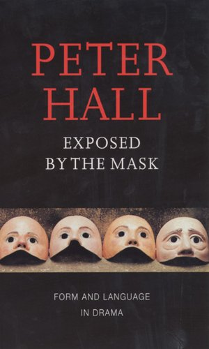 Exposed by the Mask: Form and Language in Drama (Playwrights Canada Press)