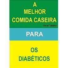 COMIDA CASEIRA PARA OS DIABETICOS (Portuguese Edition)