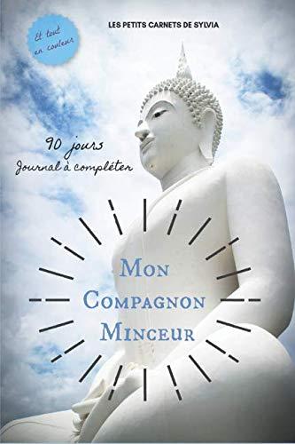 Mon Compagnon Minceur : 90 jours journal à compléter: Tout en couleur (French Edition)