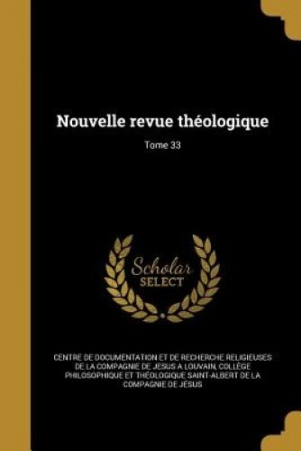 Download Nouvelle Revue Theologique; Tome 33 (French Edition) ebook
