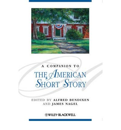 [(A Companion to the American Short Story)] [Author: Alfred Bendixen] published on (March, 2010) PDF
