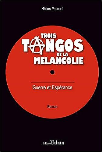 Livres gratuits en ligne Trois tangos de la mélancolie pdf ebook