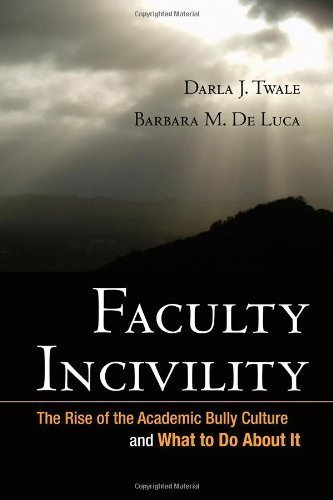 Faculty Incivility: The Rise of the Academic Bully Culture and What to Do About It by Twale, Darla J. Published by Jossey-Bass 1st (first) edition (2008) Hardcover