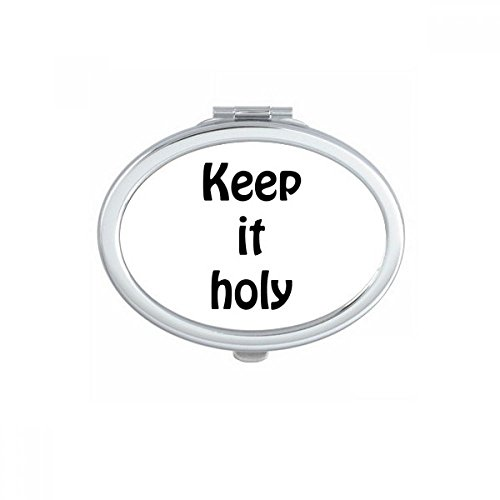 Keep It Holy Christian Quotes Oval Compact Makeup Mirror Portable Cute Hand Pocket Mirrors Gift by DIYthinker
