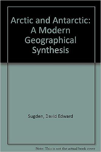 Livres de téléchargement électronique gratuitsArctic and Antarctic: A Modern Geographical Synthesis en français PDF PDB by David E. Sugden