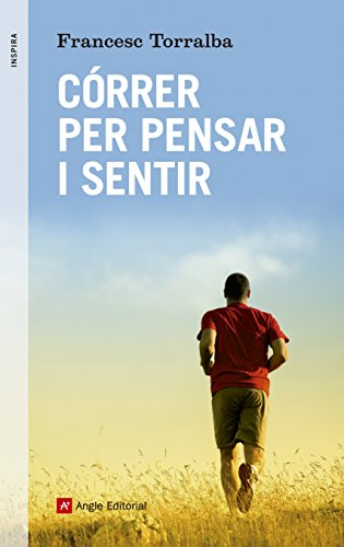 Descargar Libro Córrer Per Pensar I Sentir Francesc Torralba Roselló