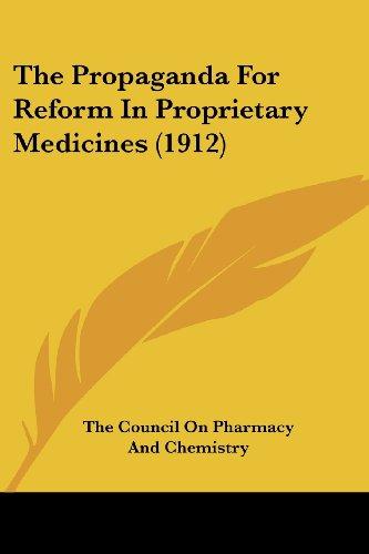 The Propaganda For Reform In Proprietary Medicines  1912