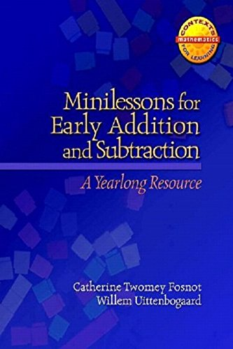 Minilessons for Early Addition and Subtraction: A Yearlong Resource (Contexts for Learning Mathematics)