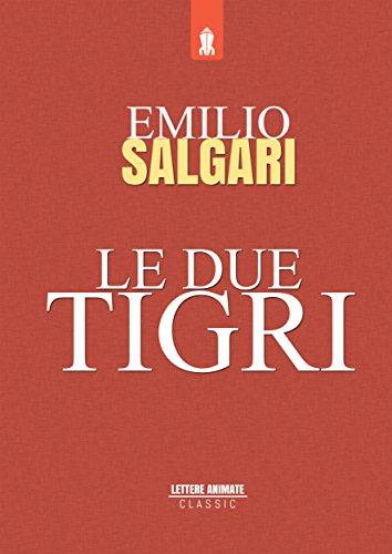 Le due tigri (Italian Edition)