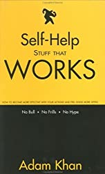 Self-Help Stuff That Works: How to Become More Effective with Your Actions and Feel Good More Often by Adam Khan (1999-01-27)