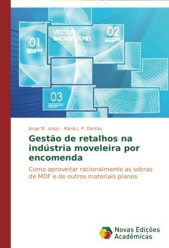 Gestão de retalhos na indústria moveleira por encomenda: Como aproveitar racionalmente as sobras de MDF e de outros materiais planos (Portuguese Edition) - Mdf Material