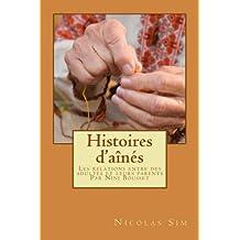 Histoires d'aînés: Les relations entre des  adultes et leurs parents. Par Nini Bousset (Histoires de Nini Bousset t. 1) (French Edition)