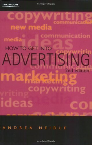 How to Get into Advertising 2nd (second) Revised Edition by Neidle, Andrea published by Cengage Learning EMEA (2002)