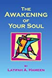 The Awakening of Your Soul, Latifah A. Hameen, 1436378001