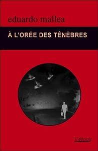 A l'orée des ténèbres par Eduardo Mallea
