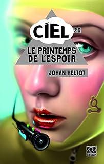 C.I.E.L. 02 : Le printemps de l'espoir, Heliot, Johan