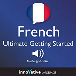 Learn French: Ultimate Getting Started with French Box Set, Lessons 1-55