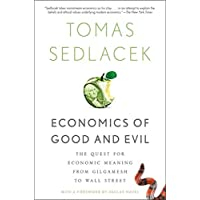 Image for Economics of Good and Evil: The Quest for Economic Meaning from Gilgamesh to Wall Street