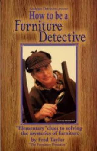 How To Be A Furniture Detective: Fred Taylor: 9780970337825: Amazon.com:  Books
