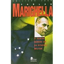 Carlos Marighella - O Inimigo Número um da Ditadura Militar