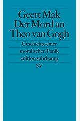 Der Mord an Theo van Gogh: Geschichte einer moralischen Panik Paperback