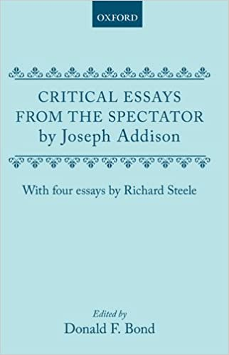 com critical essays from the spectator by joseph addison  critical essays from the spectator by joseph addison four essays by richard steele oxford english texts 1st edition