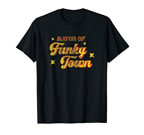 - Mayor of Funky Town T-Shirt Vintage Disco 70s Retro Funk Tee