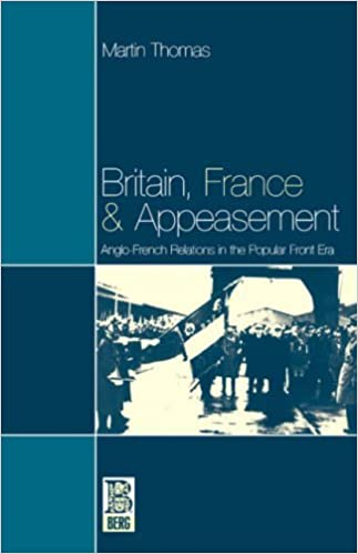 Book Britain, France and Appeasement: Anglo-French Relations in the Popular Front Era (French Studies (Paperback)) by Martin Thomas (1997-01-01)