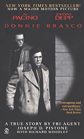 Donnie Brasco: My Undercover Life in the Mafia: a True Story by an FBI Agent